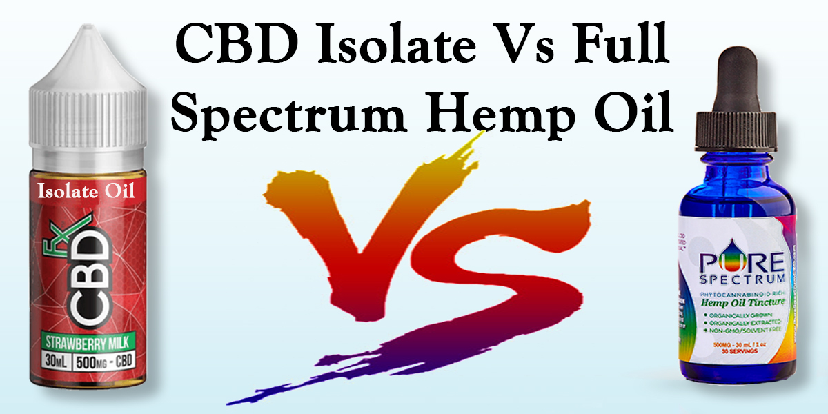 Featured Image of CBD Isolate Vs Full Spectrum Hemp Oil